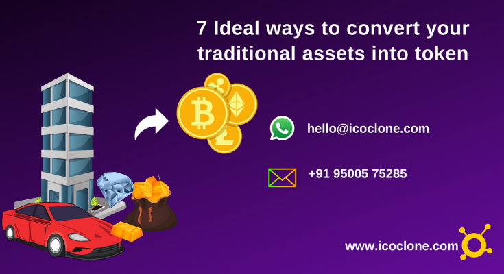 7 Ideal ways to convert your traditional assets into token