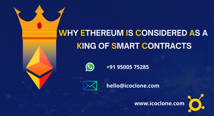 Why Ethereum is considered as a king of smart contracts